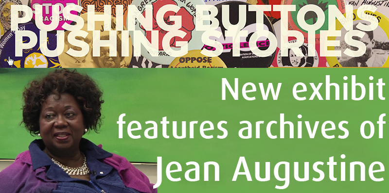 Pushing Buttons, Pushing Stories exhibit features materials from the Jean Augustine fonds