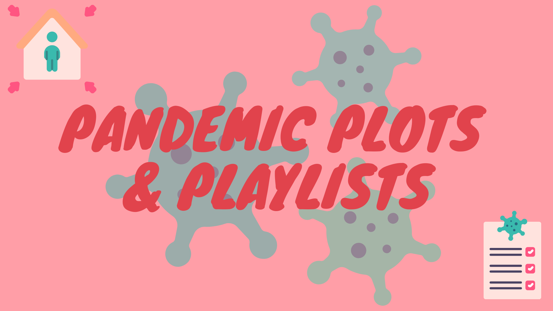 Pandemic plots and playlists guide